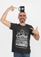 Coffee makes everything possible 3