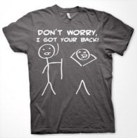 Dont Worry, I Got Your Back! T-Shirt 2