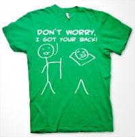 Dont Worry, I Got Your Back! T-Shirt 3