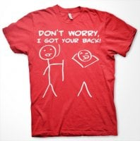 Dont Worry, I Got Your Back! T-Shirt 8