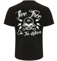 Live free or die for nothing t-shirt herr