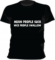 Mean people suck nice people swallow