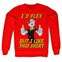 Popeye - I'd Flex But I Like This Shirt sweatshirt