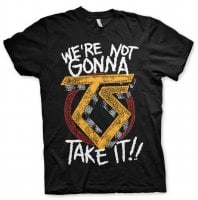 We're not gonna take it T-Shirt