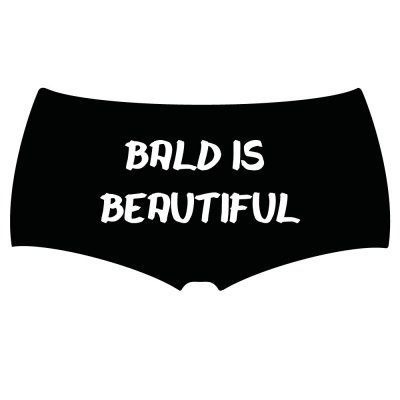 Bald is beutiful hotpants